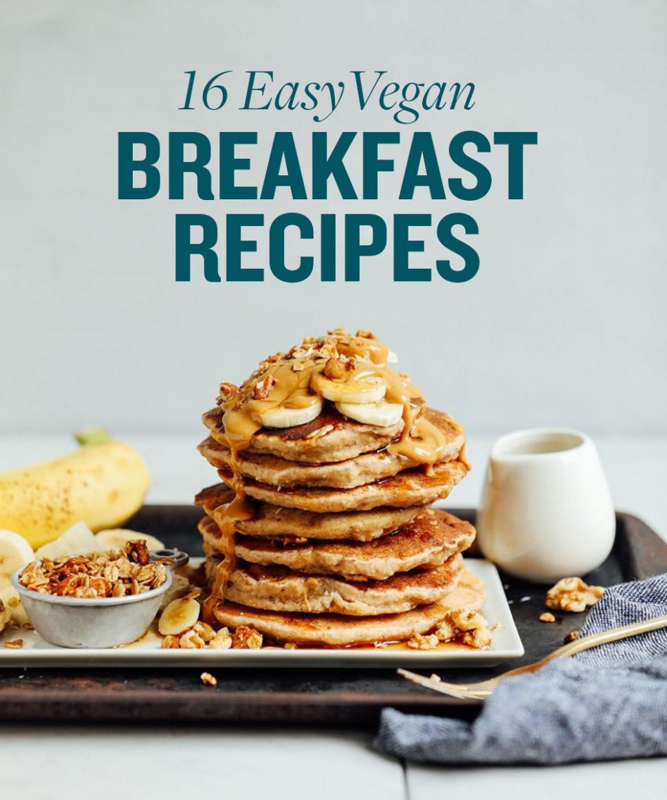 10 Best Vegan Breakfast Recipes | Minimalist Baker