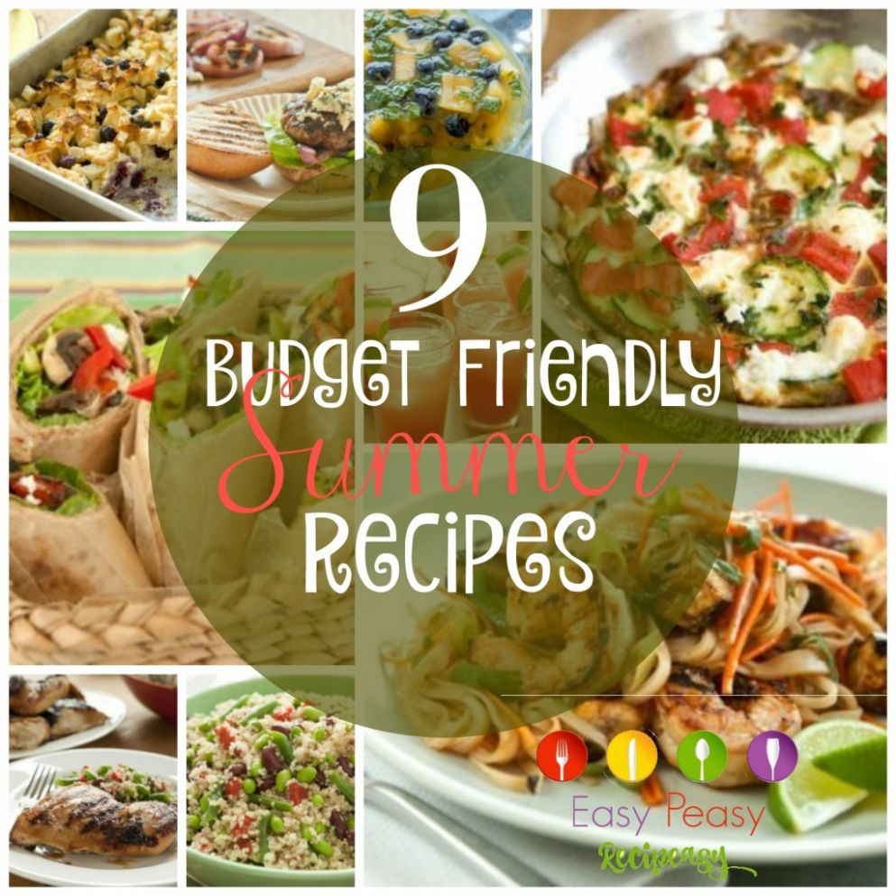10 Budget Friendly Summer Recipes - Easy Peasy Recipeasy - Summer Recipes On A Budget