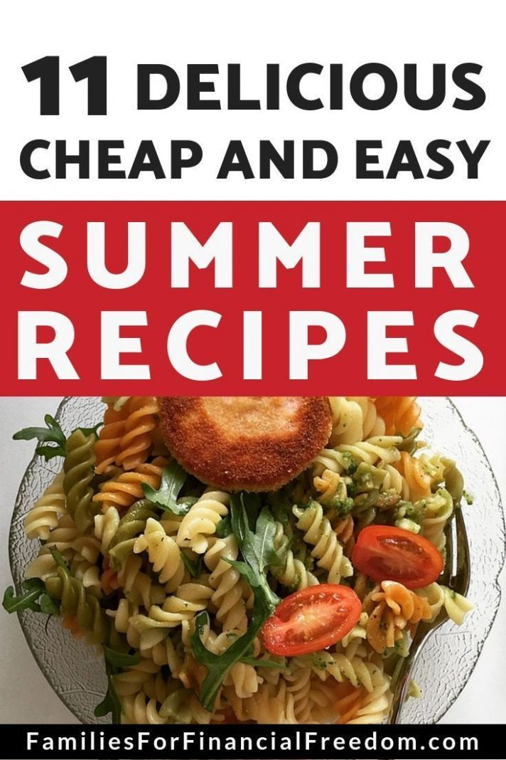 10 Fun and Cheap Summer Recipes | Summer recipes, Budget meals ..