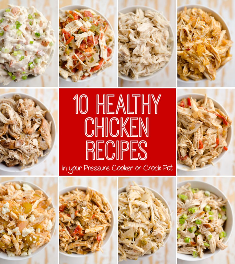 10 Healthy Chicken Recipes in a Pressure Cooker or Crock Pot