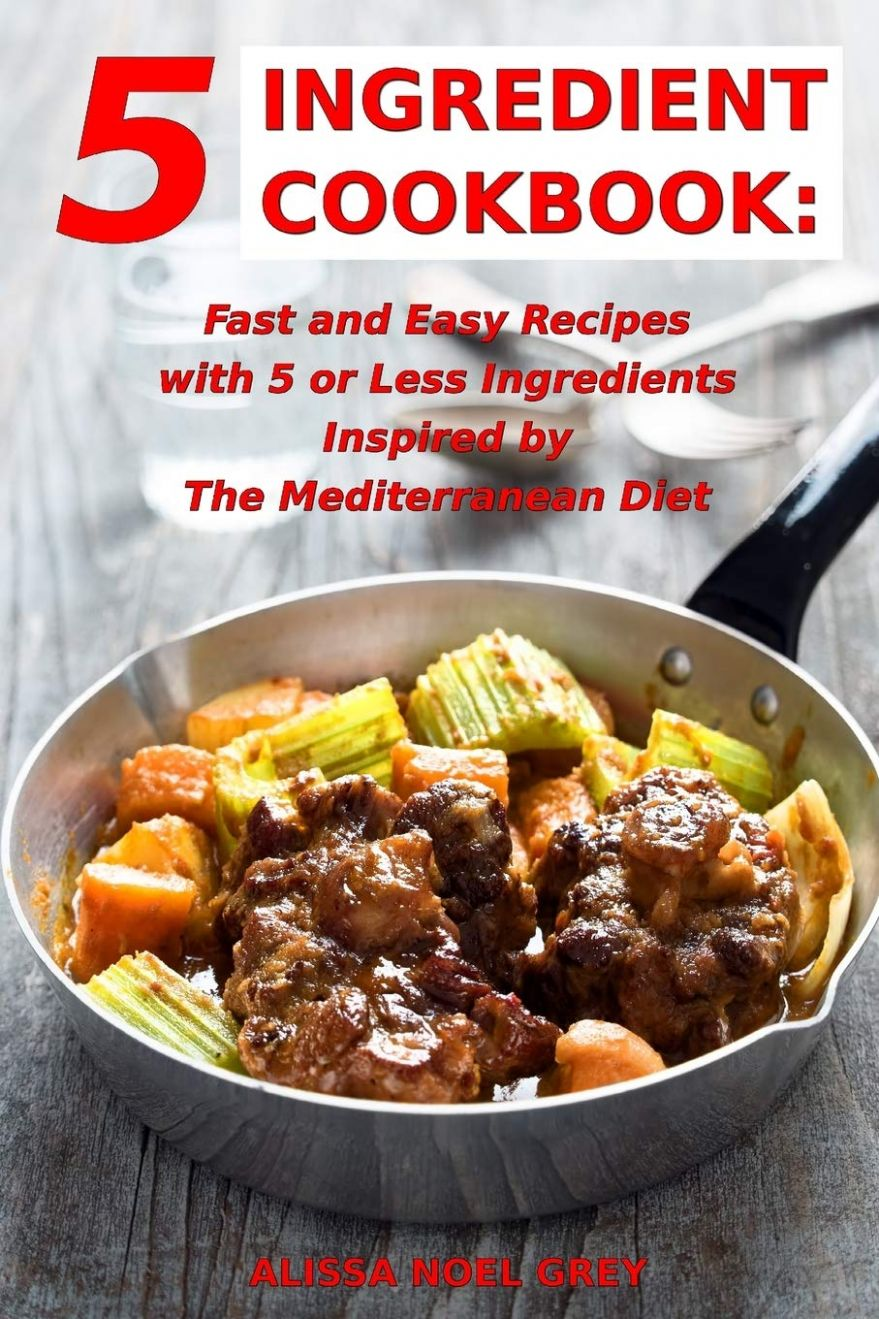 10 Ingredient Cookbook: Fast and Easy Recipes With 10 or Less ..