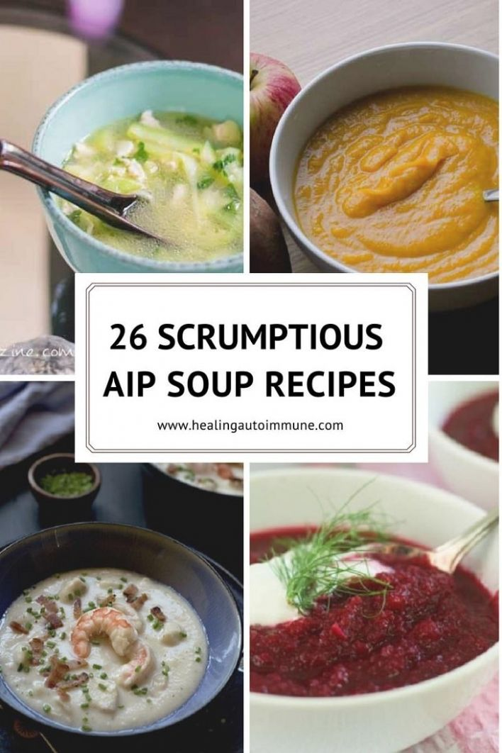 10 Scrumptious AIP Soup Recipes - Soup Recipes Aip