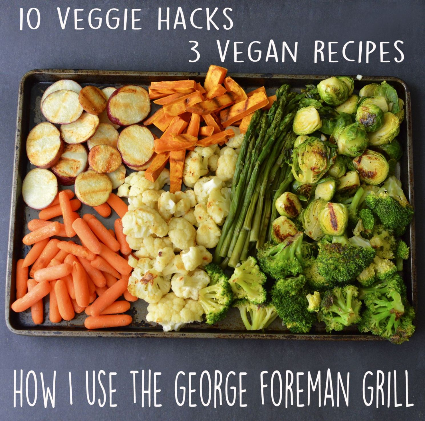 10 Veggie Hacks + 10 Vegan Recipe – George Foreman Vegetables ..