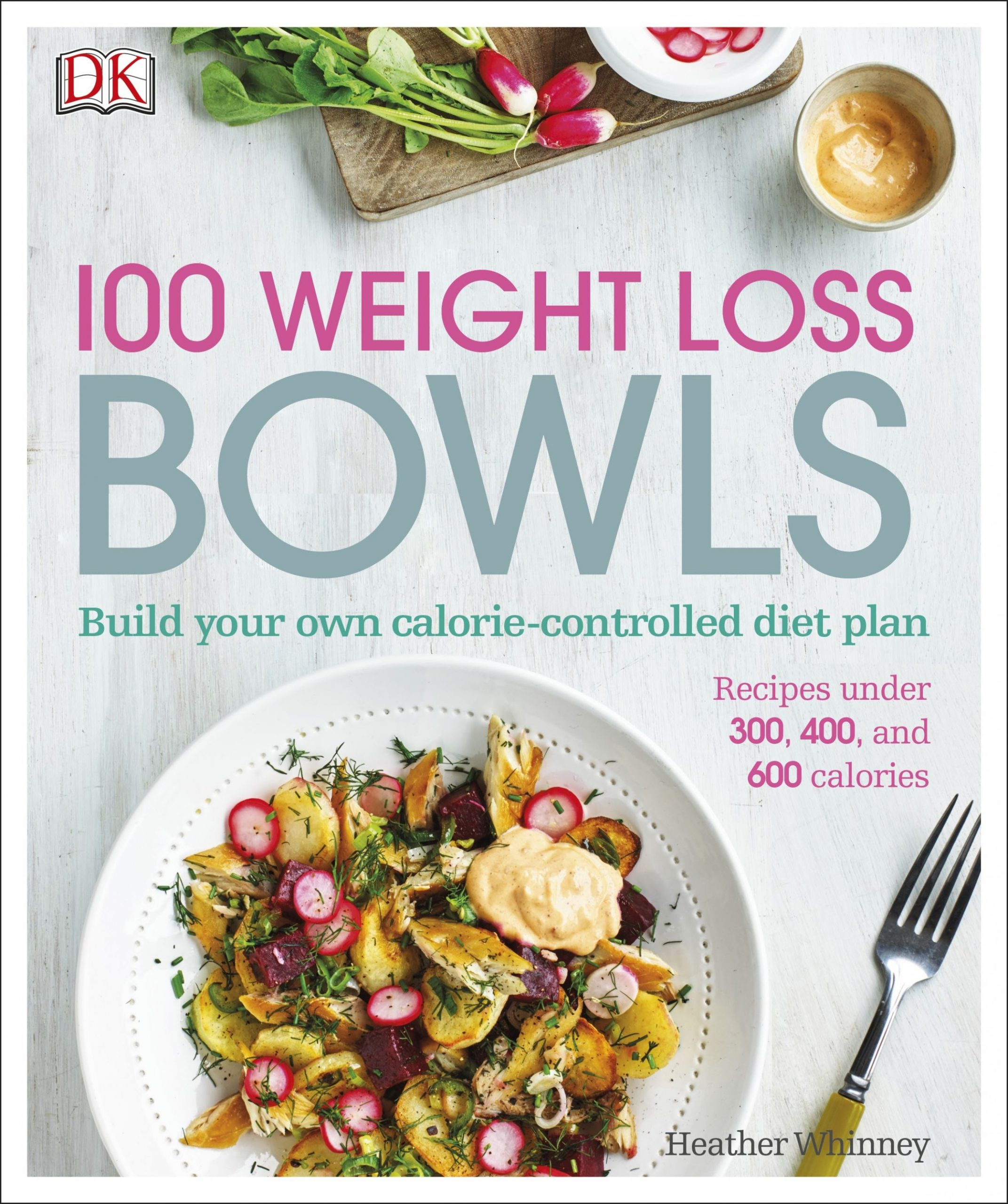 10 Weight Loss Bowls by DK - Penguin Books Australia - Recipes For Weight Loss Australia