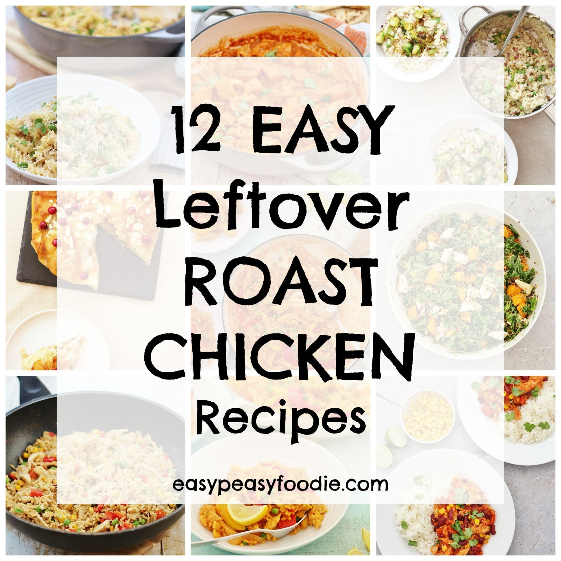 11 Easy Leftover Roast Chicken Recipes - Easy Peasy Foodie - Recipes Chicken Leftovers