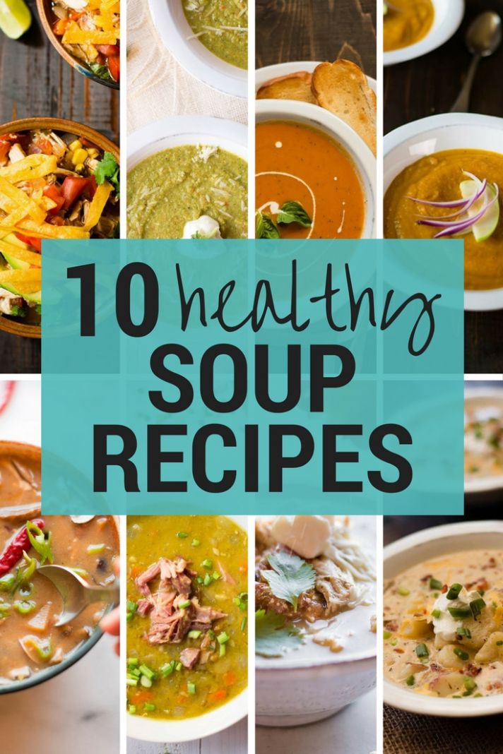 11 Healthy Soup Recipes • A Sweet Pea Chef - Soup Recipes Easy Healthy