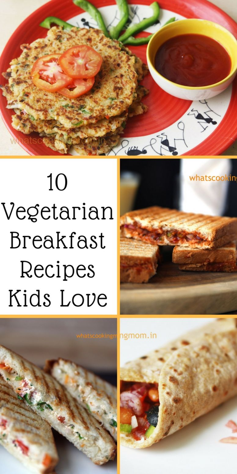 11 vegetarian breakfast recipes kids love - whats cooking mom