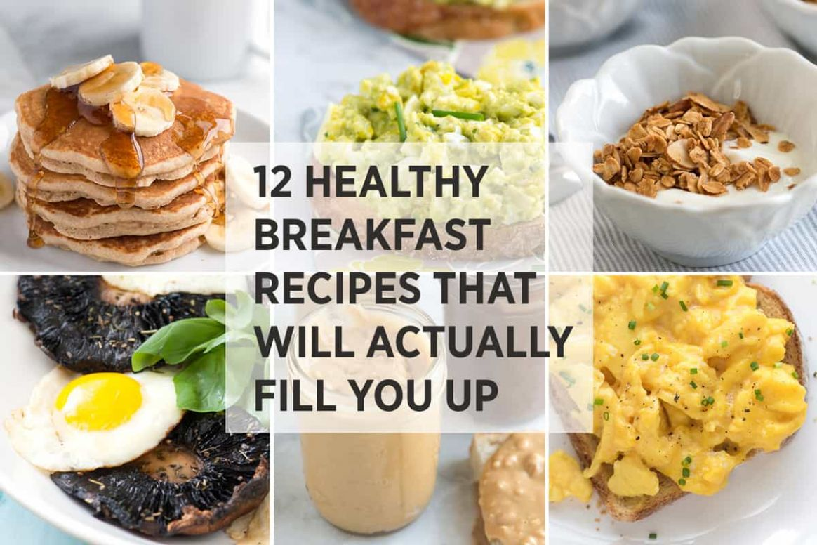 12 Healthy Easy Breakfast Recipes That Fill You Up - Breakfast Recipes Healthy Easy