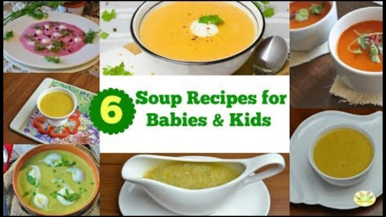 12 Healthy Soup for Babies & Kids 12 winter soup recipes for kids - Soup Recipes For Babies