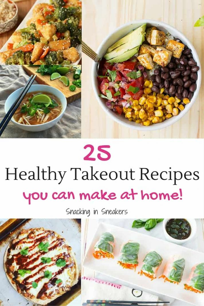 12 Healthy Takeout Recipes to Cook at Home! - Snacking in Sneakers
