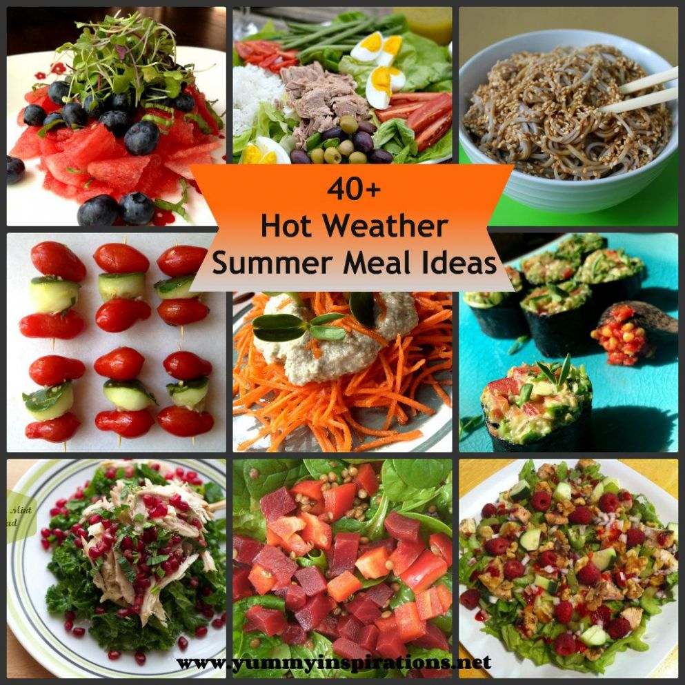 12+ Hot Weather Summer Meal Ideas (When you don't want to cook ...