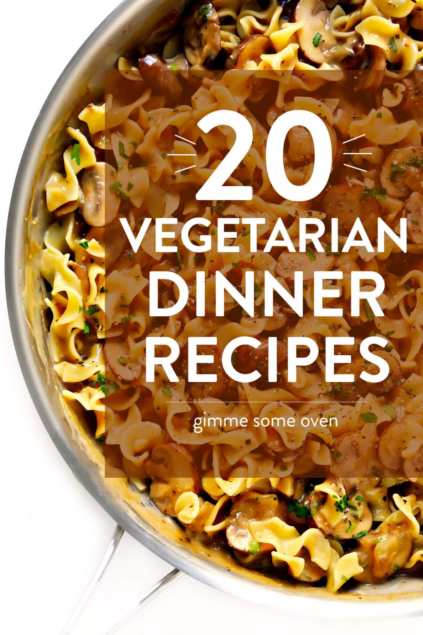 12 Vegetarian Dinner Recipes That Everyone Will LOVE! | Gimme Some ...