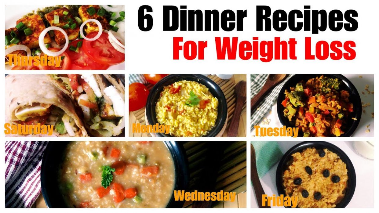 8 Healthy Vegetarian Dinner Recipes for Weight Loss | Indian Dinner With  Barley, Oats Daliya - Indian Recipes For Weight Loss Meals