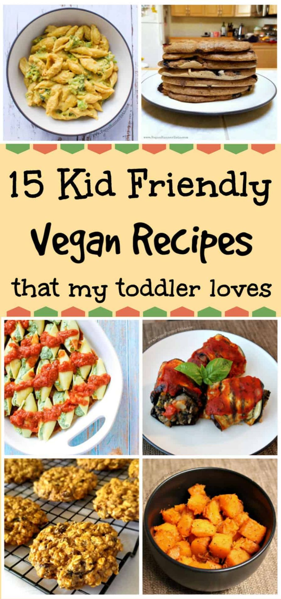 8 Kid Friendly Vegan Recipes My Toddler Can't Get Enough Of