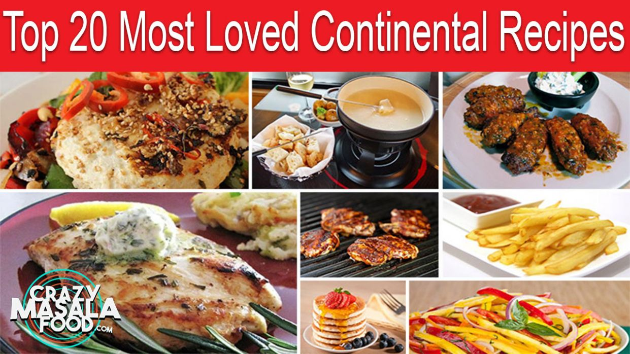 8 Most Loved Continental Recipes - Crazy Masala Food