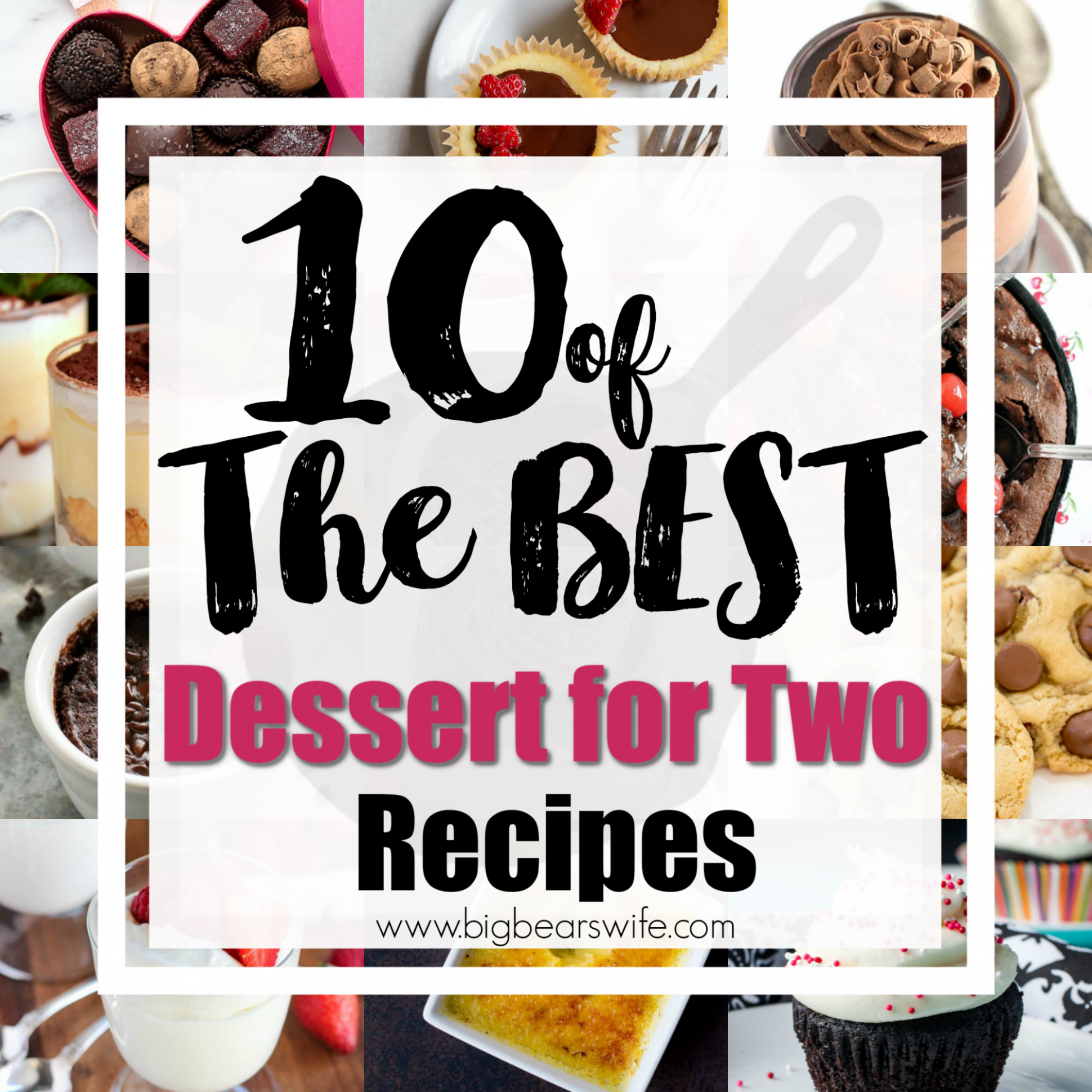 8 of the Best Desserts for Two - Big Bear's Wife