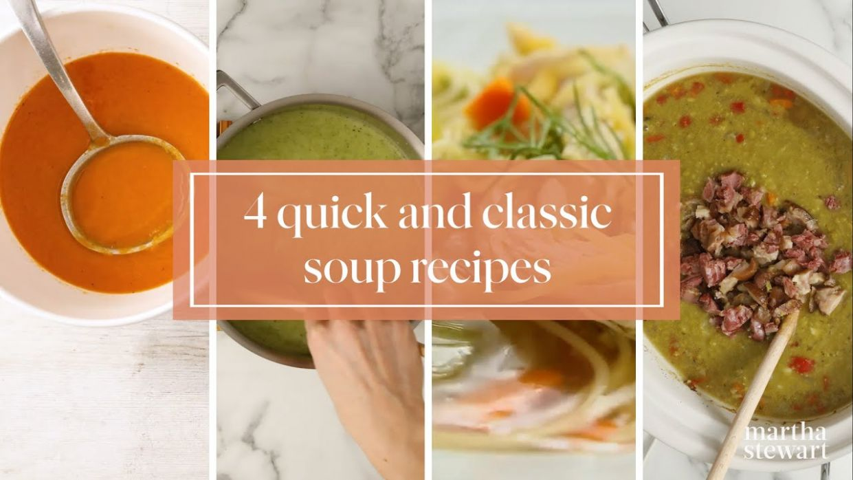 8 Quick and Classic Soups - Martha Stewart - Soup Recipes Martha Stewart