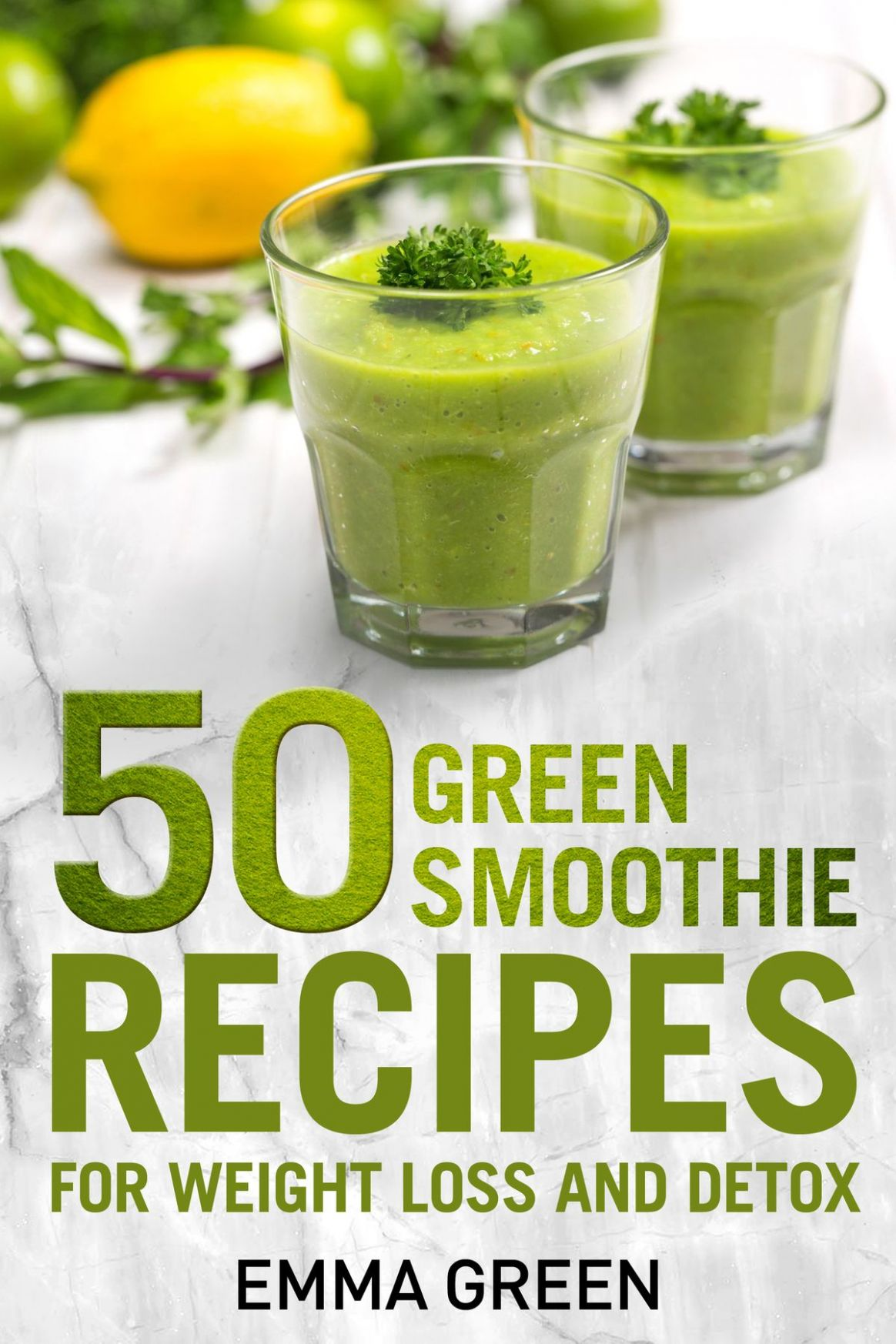 8 Top Green Smoothie Recipes for Weight Loss and Detox eBook by ...