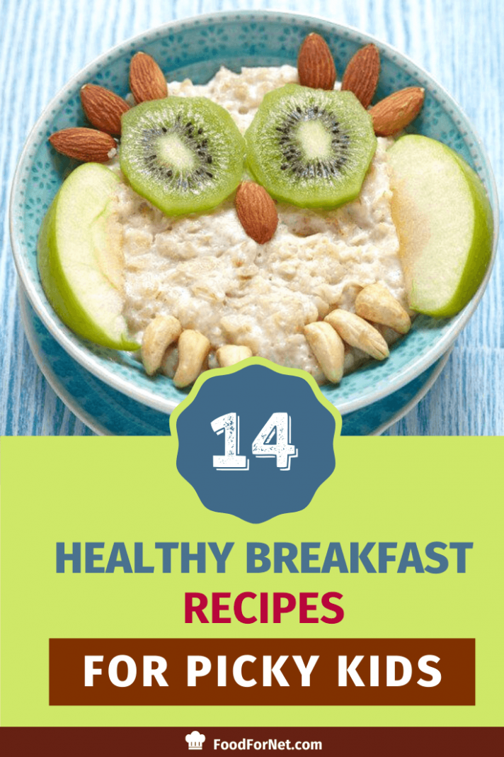 9 Healthy Breakfast Recipes For Picky Kids