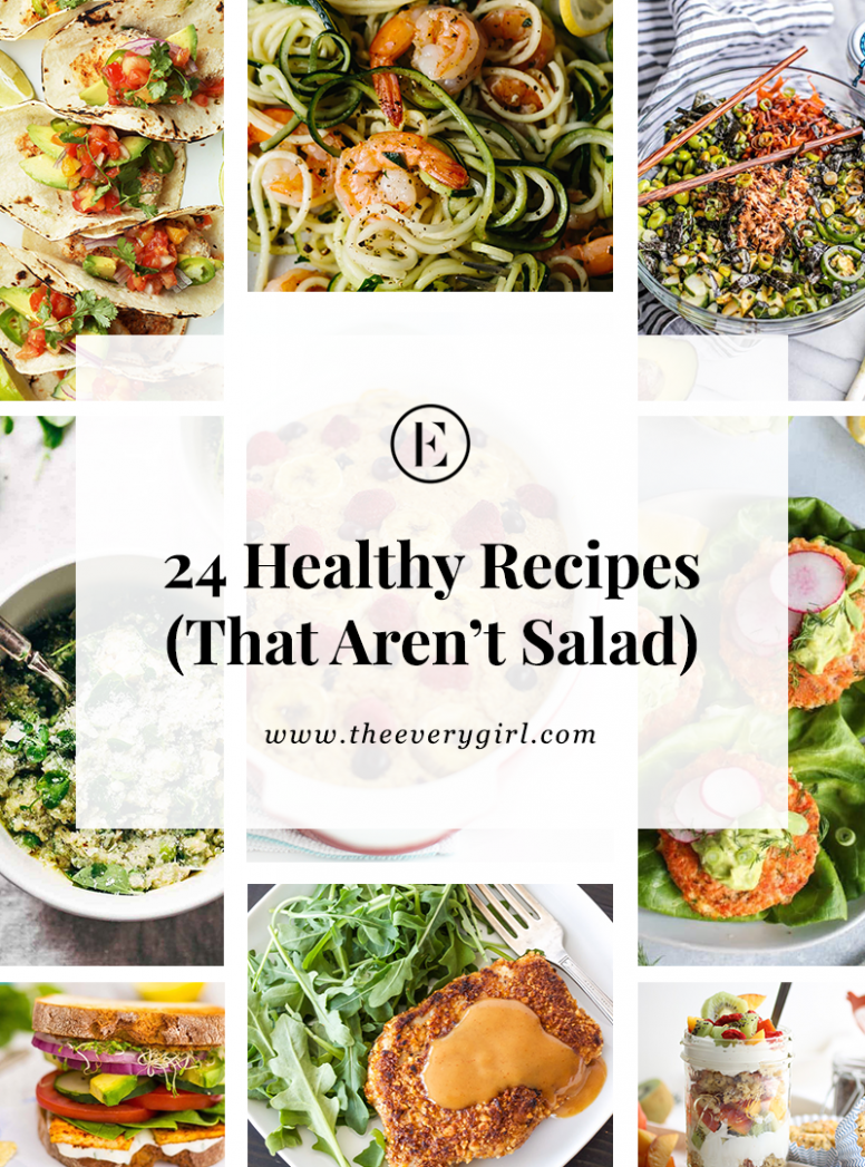 9 Healthy Recipes to Make—That Aren't a Salad | The Everygirl