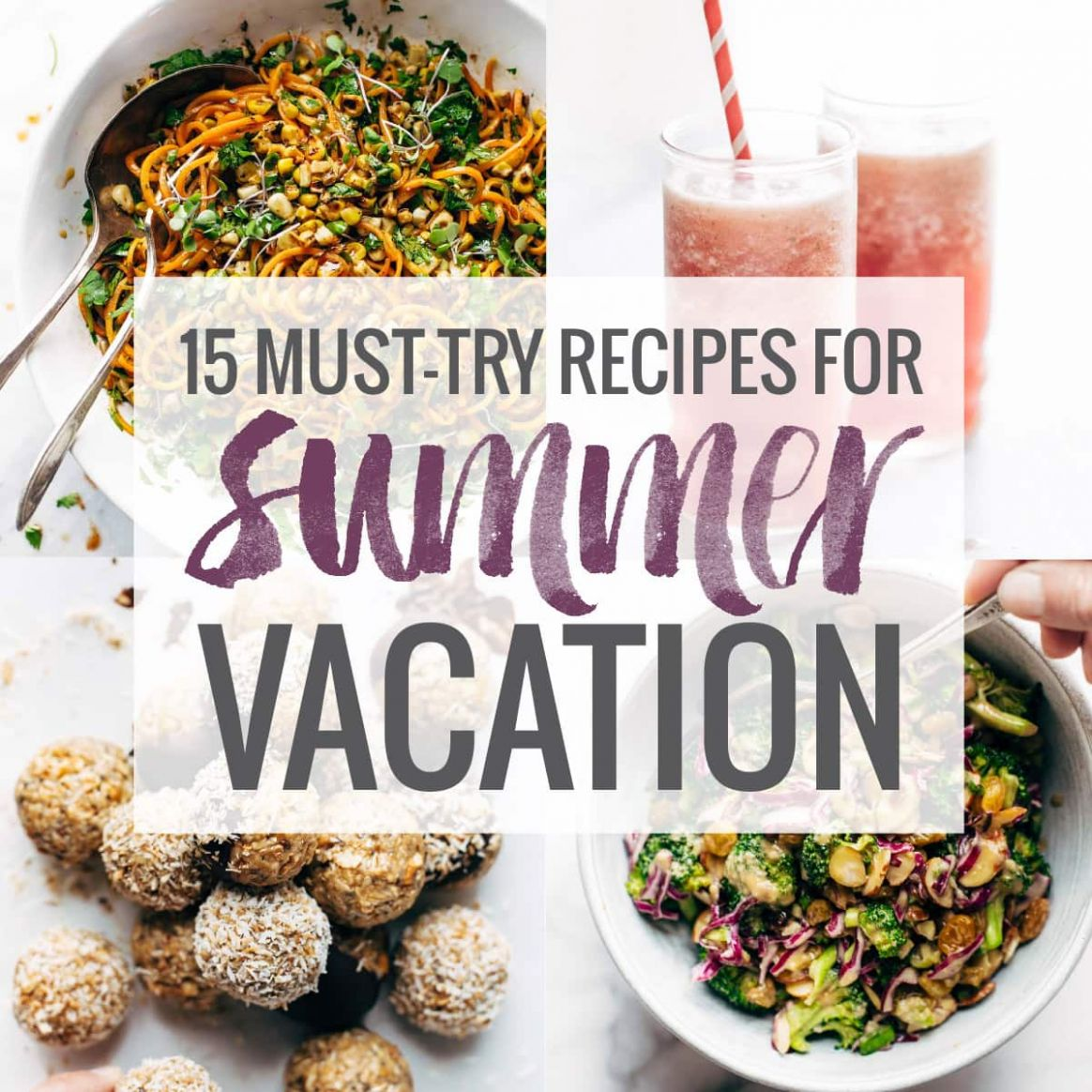 9 Must-Try Recipes for Your Summer Vacation - Pinch of Yum - Recipes For Summer Vacation