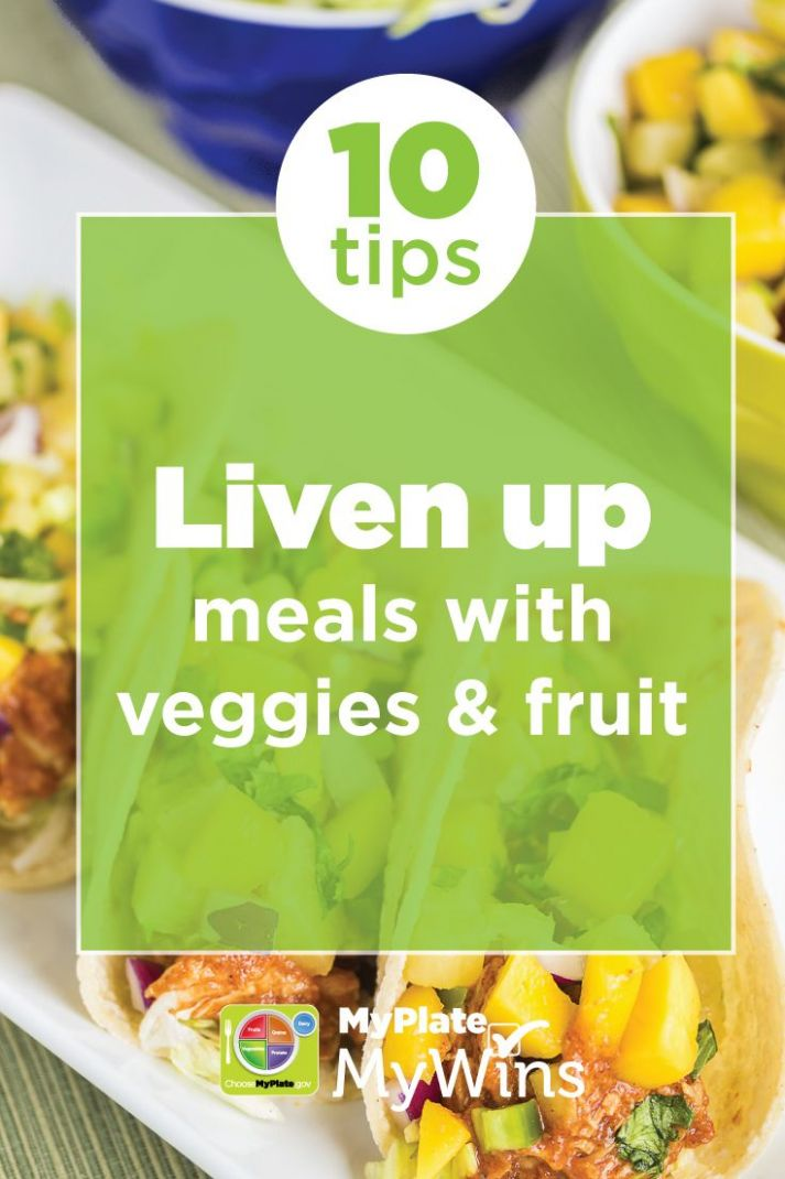 9 Tips: Liven Up Meals with Veggies & Fruit. Also available in ...