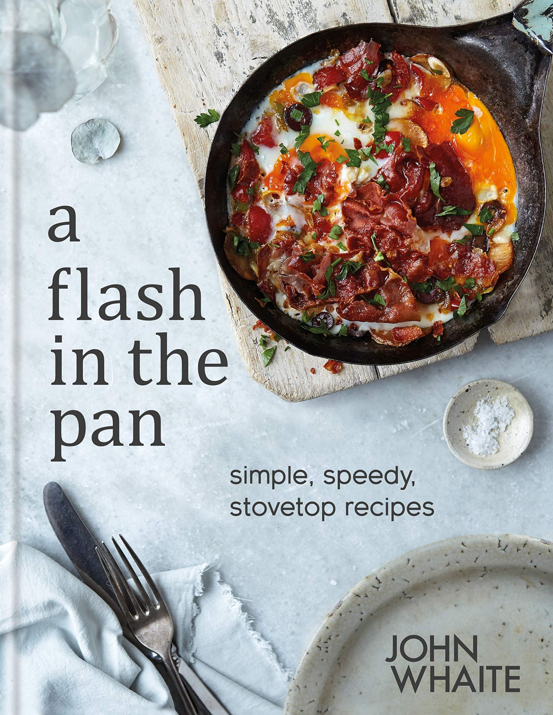 A Flash in the Pan: Simple, speedy stovetop recipes: Amazon.co.uk ...
