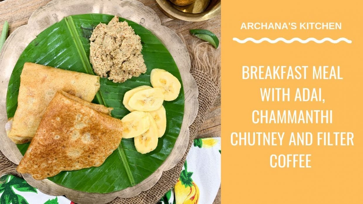 Adai & Kerala Chamannthi Chutney Meal Plate - Breakfast Recipes By  Archana's Kitchen