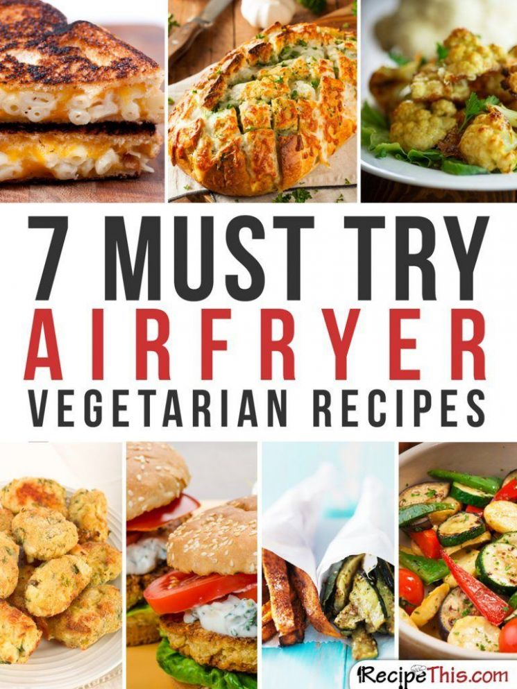 Airfryer Vegetarian Recipes - 10 Magical Ways To Cook Vegetables In ...