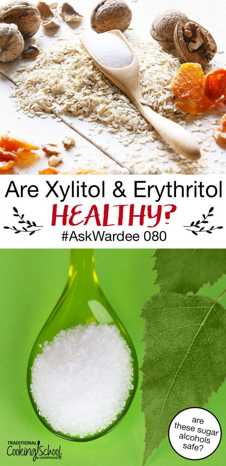 Are Xylitol And Erythritol Healthy? | Traditional Cooking School - Healthy Recipes With Xylitol