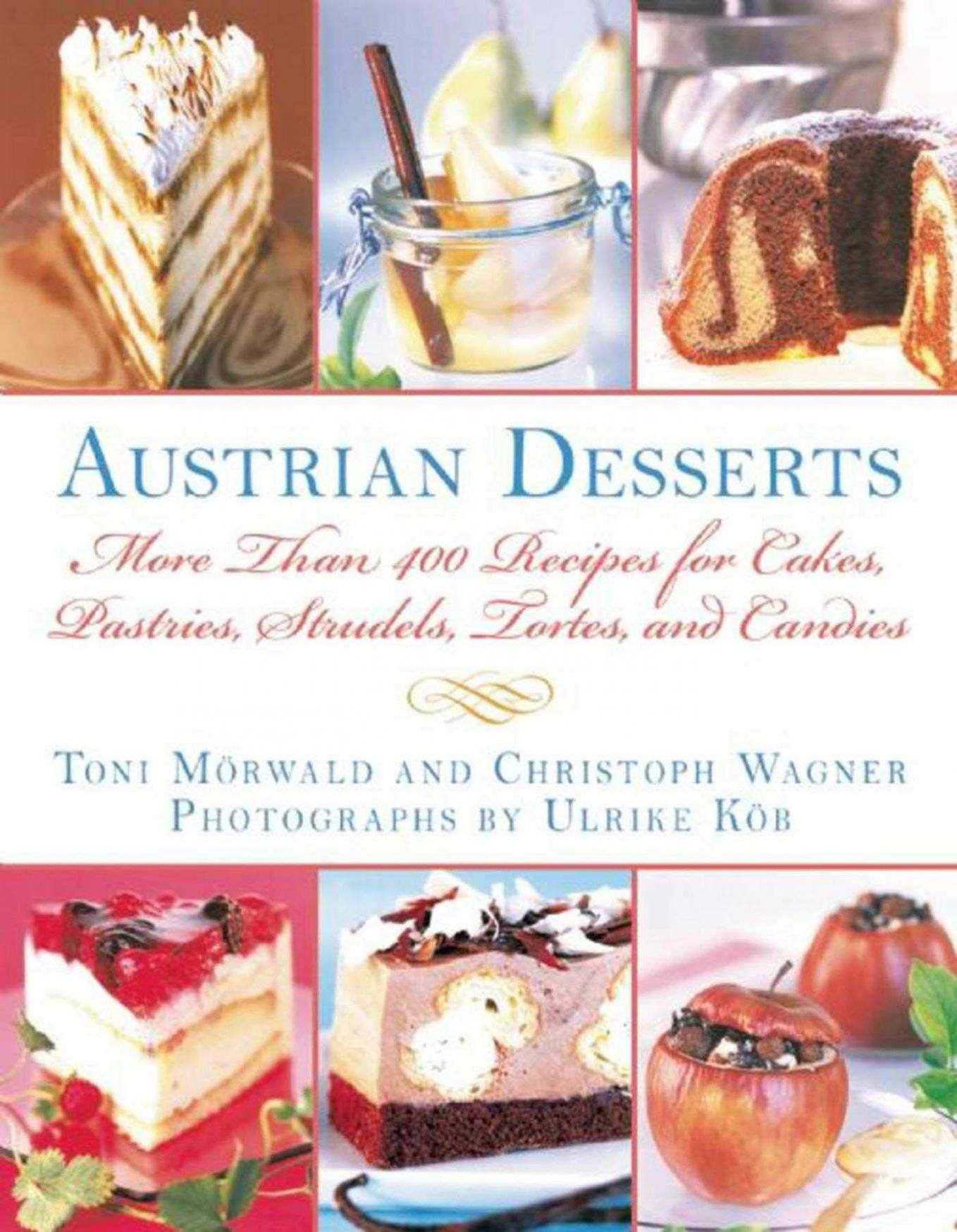 Austrian Desserts: More Than 9 Recipes for Cakes, Pastries ...