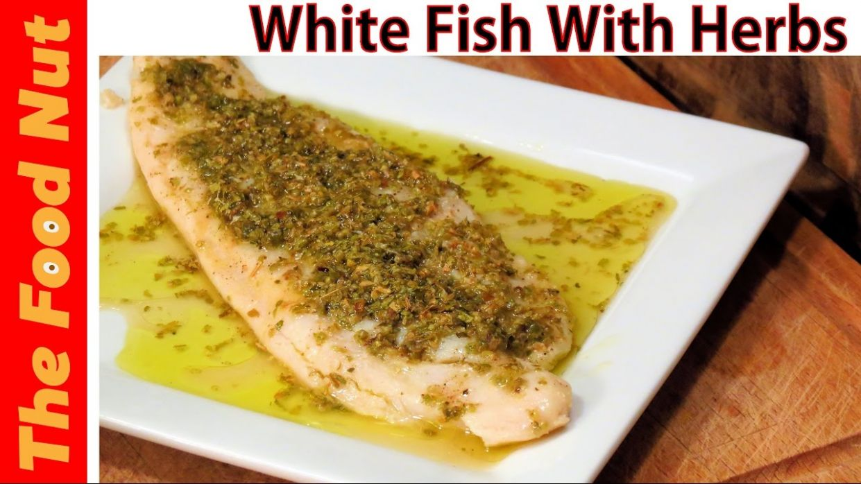 Baked White Fish Fillet Recipe With Herbs - How To Cook Healthy Fish In  Oven & Foil | The Food Nut