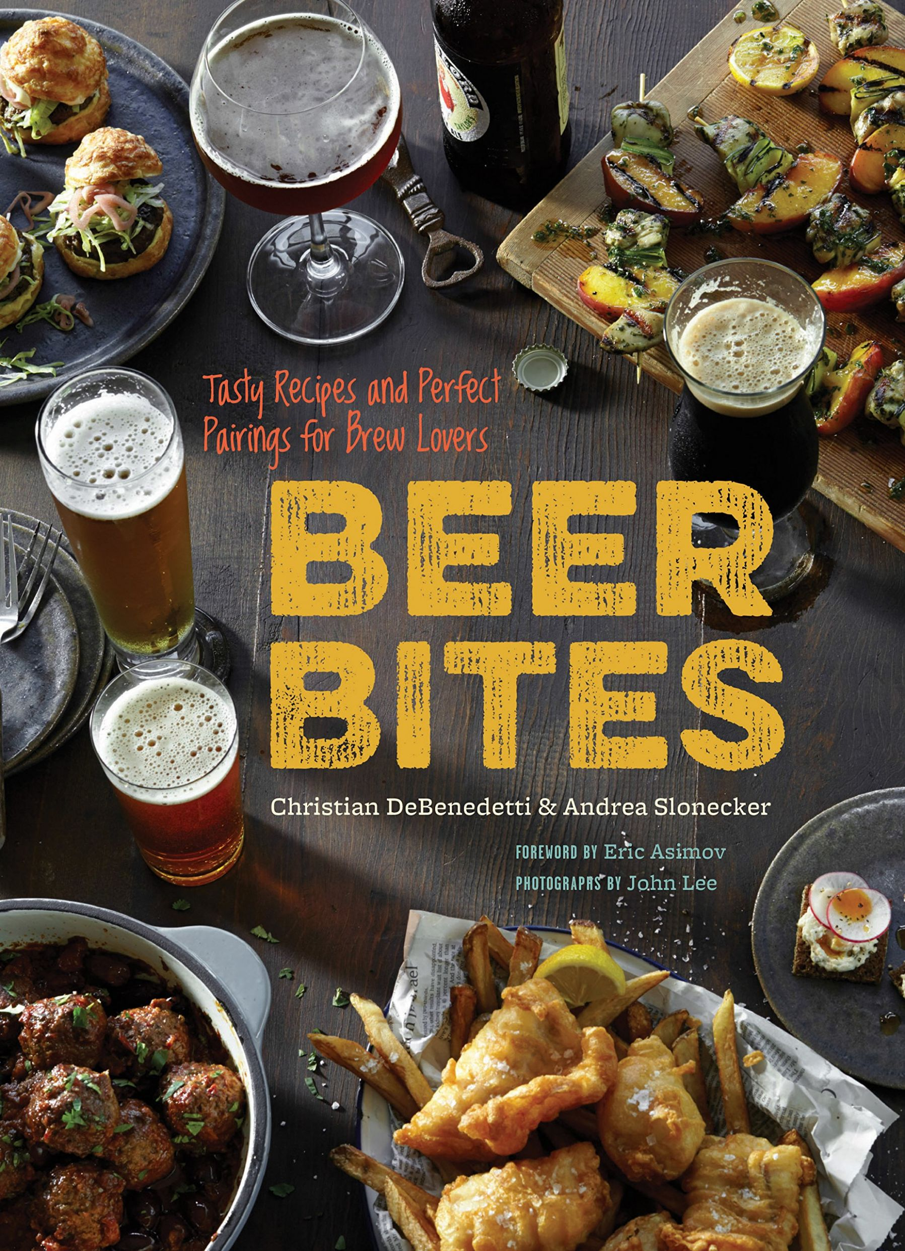 Beer Bites: Tasty Recipes and Perfect Pairings for Brew Lovers ...