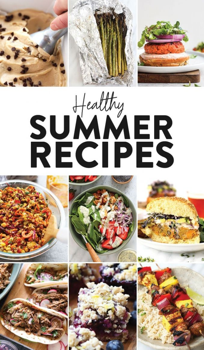 Best Healthy Summer Recipes (for Every Meal!) - Fit Foodie Finds - Summer Recipes Good Food