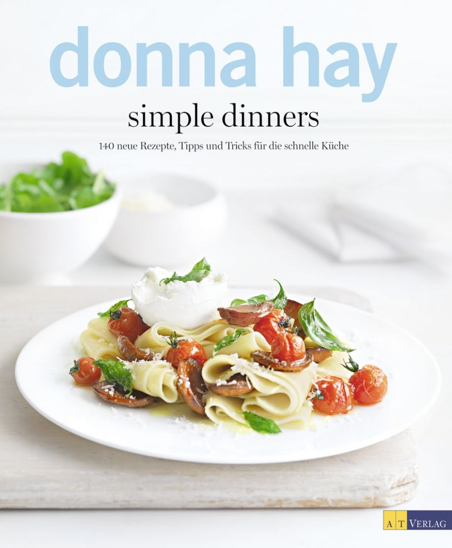 Buch: Simple Dinners von Donna Hay • AT Verlag - Pasta Recipes Donna Hay