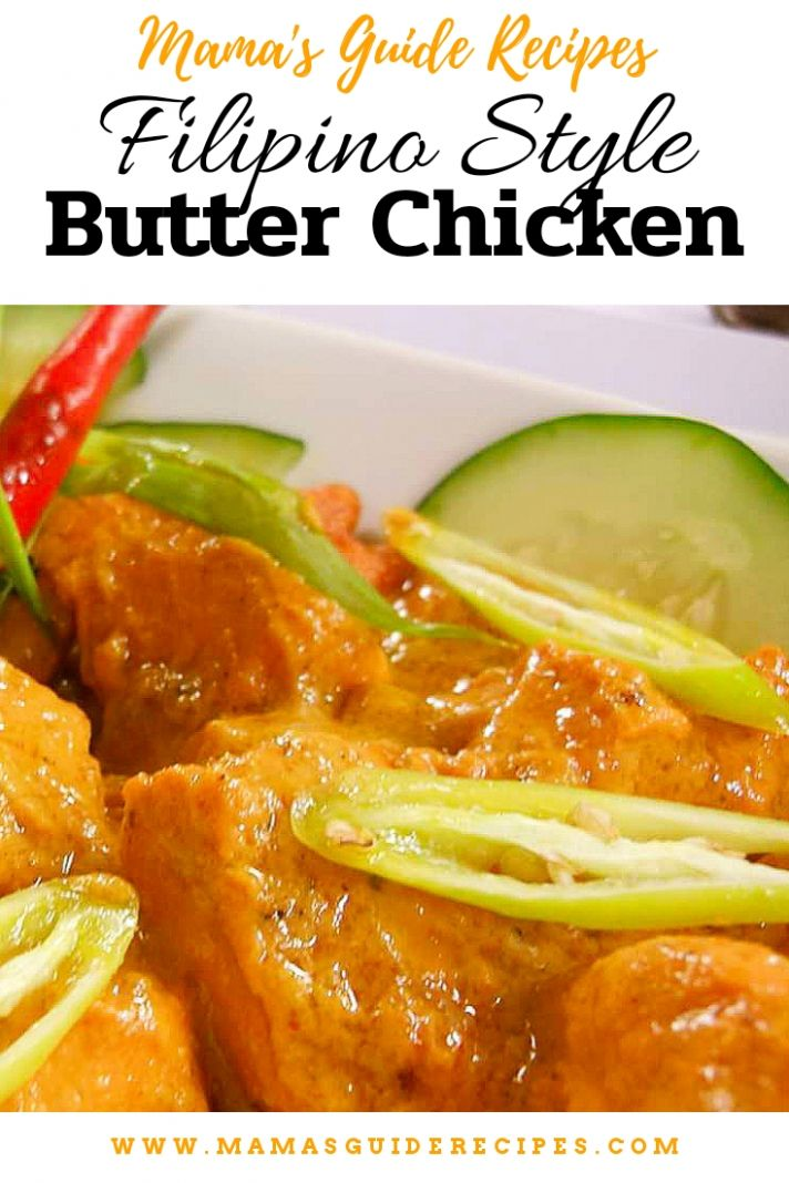 Butter Chicken (Filipino Style) - Mama's Guide Recipes