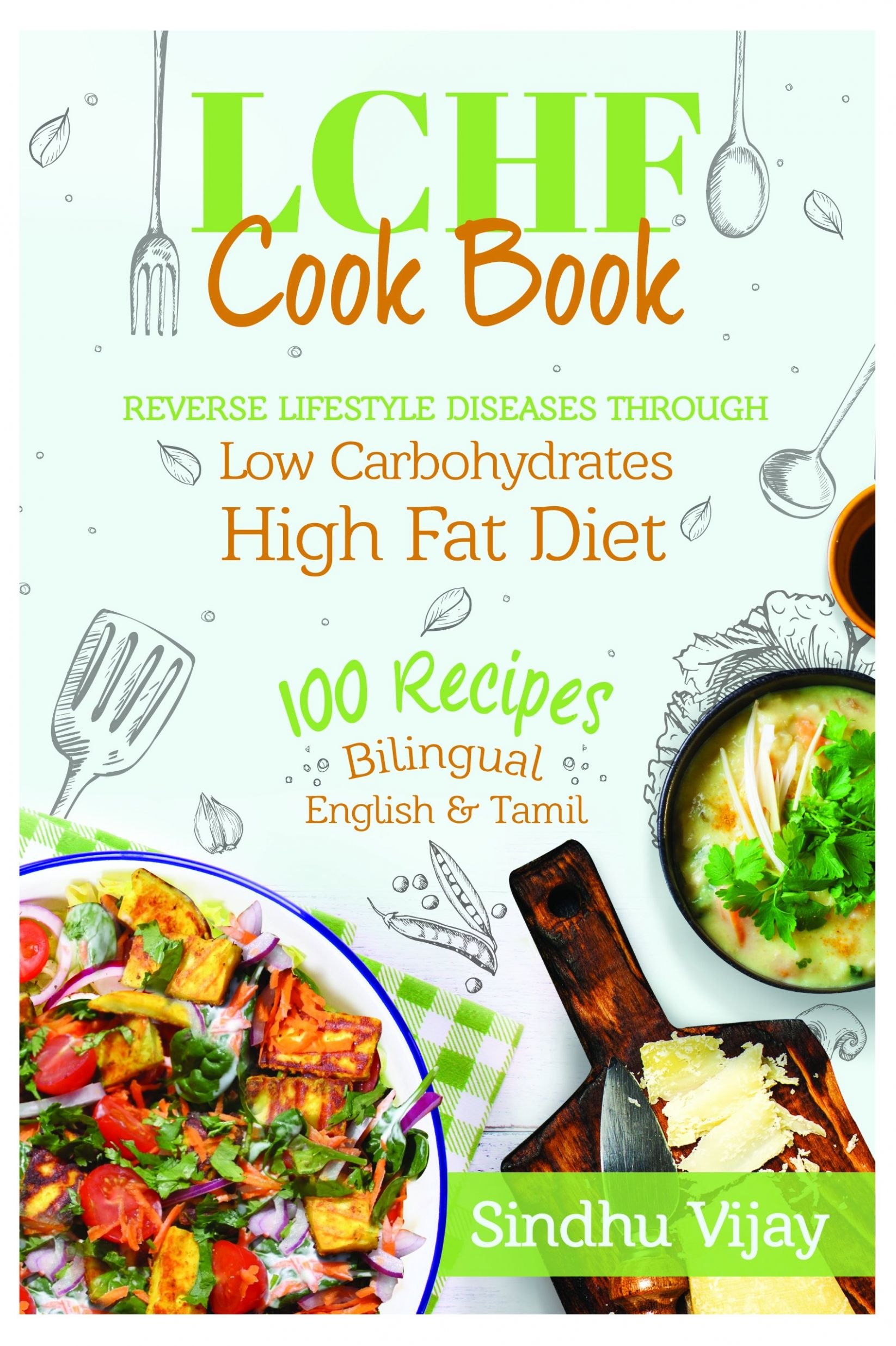 Buy Sindhu's LCHF Vegetarian Cook Book, 10 Indian Recipes ...