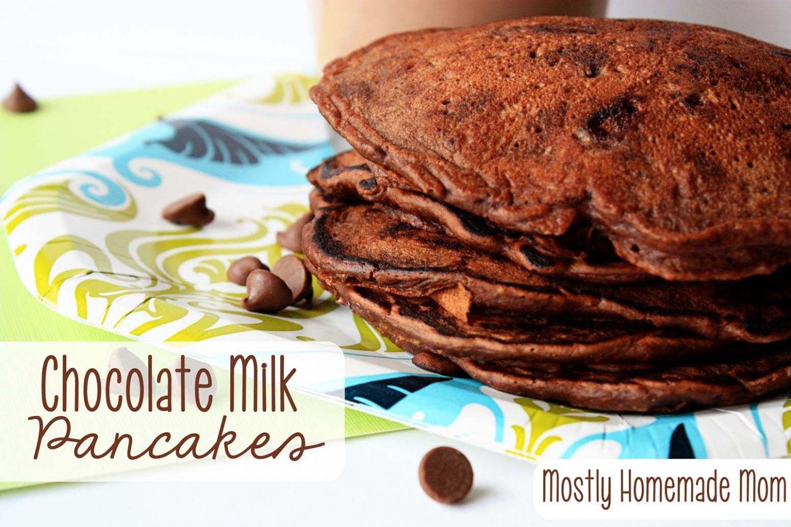 Chocolate Milk Pancakes - Mostly Homemade Mom - Recipes Using Chocolate Milk
