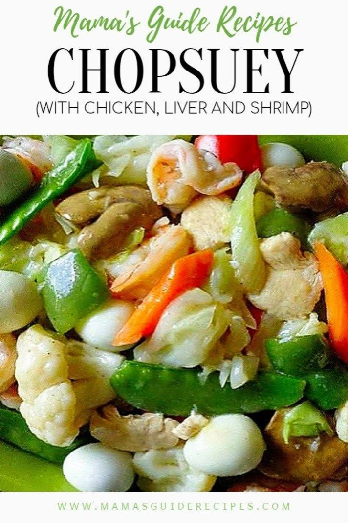 CHOPSUEY (WITH CHICKEN, LIVER AND SHRIMP) (With images) | Chopsuey ..