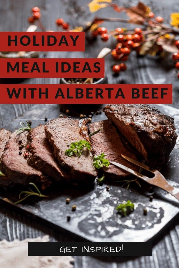 Christmas Meal Ideas with Alberta Beef! | Holiday recipes, Yummy ...