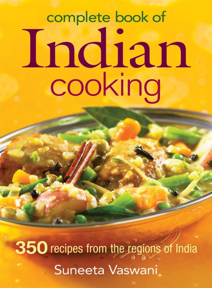 Complete Book of Indian Cooking: 10 Recipes from the Regions of ...