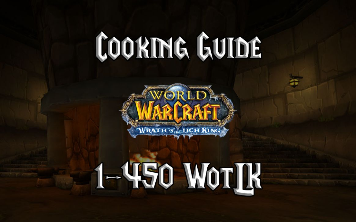 Cooking Guide 9-9 (WotLK 9.9
