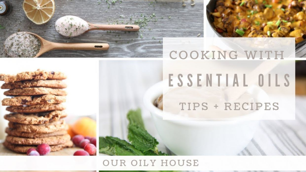 Cooking with Essential Oils Recipes - Food Recipes Using Essential Oils