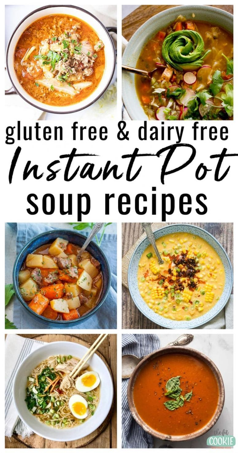 Dairy Free and Gluten Free Instant Pot Soup Recipes • The Fit Cookie - Soup Recipes Gluten Free