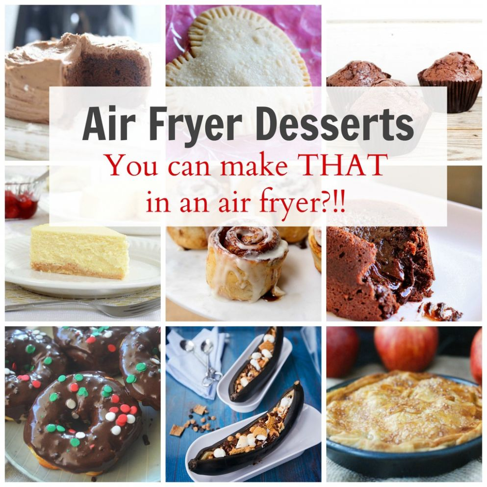 Easy Air Fryer Desserts ANYONE can Make | The Taylor House - Dessert Recipes Air Fryer