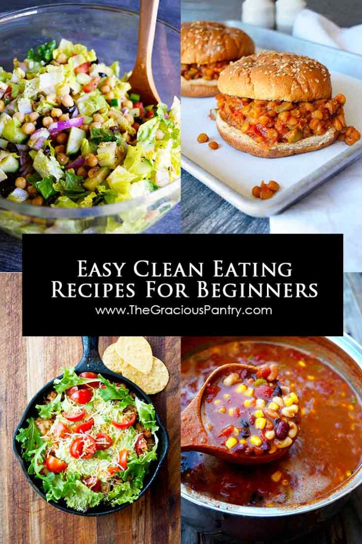 Easy Clean Eating Recipes For Beginners | The Gracious Pantry