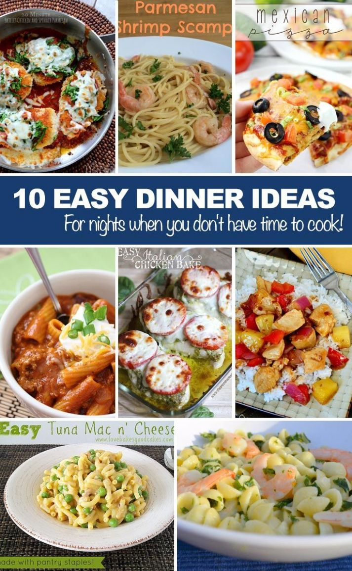 Easy Dinner Ideas-For nights when you don't have time to cook ...