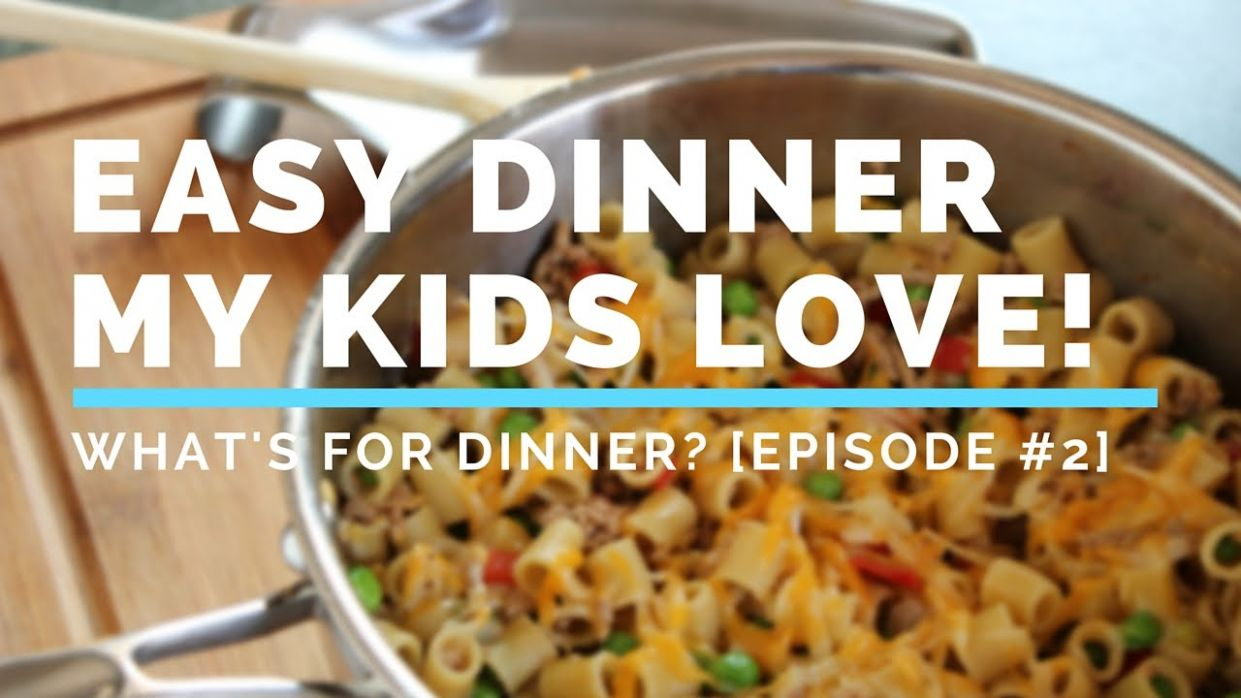 Easy Healthy Dinner My Two Kids Love to Eat! | #WhatsForDinner Episode 12