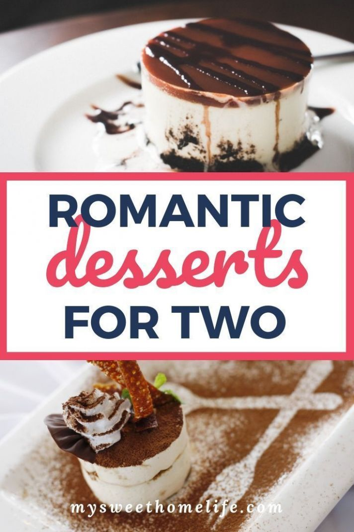 Easy romantic desserts for two | Romantic desserts, Dessert for ..