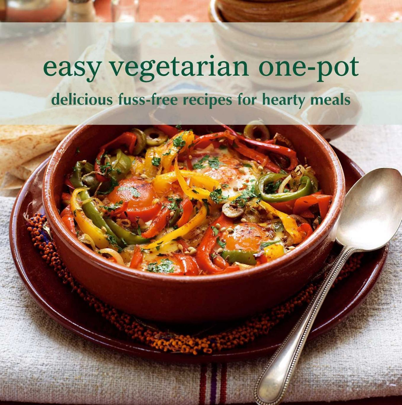 Easy Vegetarian One-Pot: Delicious fuss-free recipes for hearty ...
